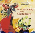 Cover: Rudyard Kipling; Die Entstehung der Gürteltiere