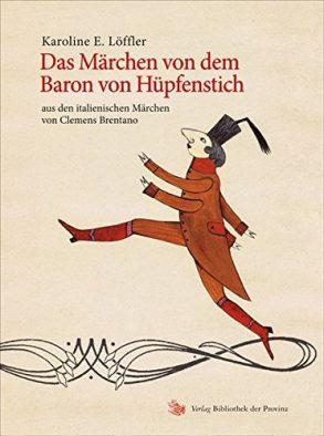 Cover: Karoline Löffler; Das Märchen von dem Baron von Hüpfenstich