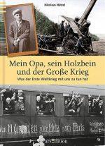 Cover: Nikolaus Nützel; Mein Opa, sein Holzbein und der Große Krieg
