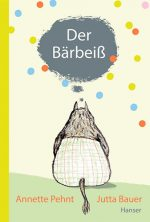 Cover: Anette Pehnt; Der Bärbeiß