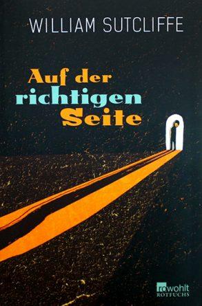 Cover: William Sutcliffe; Auf der richtigen Seite