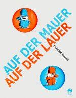 Cover: Olivier Tallec; Auf der Mauer – Auf der Lauer