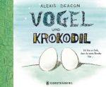 Cover: Alexis Deacon; Vogel und Krokodil