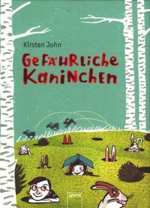 Cover: Kirsten John; Gefährliche Kaninchen