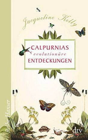 Cover: Jaqueline Kelly; Calpurnias (r)evolutionäre Entdeckungen