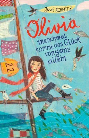 Cover: Jowi Schmitz; Olivia. Manchmal kommt das Glück von ganz allein