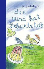 Cover: Jürg Schubiger; Der Wind hat Geburtstag
