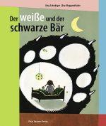 Cover: Jürg Schubiger; Der weiße und der schwarze Bär