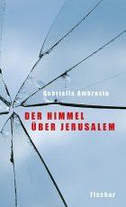 Cover: Gabriella Ambrosio; Der Himmel über Jerusalem