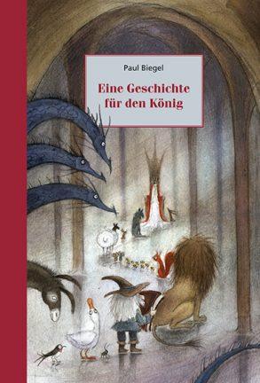 Cover: Paul Biegel; Eine Geschichte für den König