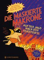 Cover: Frida Nilsson; Die maskierte Makrone ‒ Auf der Jagd nach dem Feuerteufel