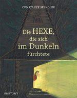 Cover: Constanze Spengler; Die Hexe, die sich im Dunkeln fürchtete