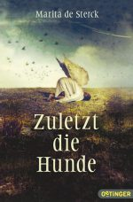 Cover: Marita de Sterck; Zuletzt die Hunde