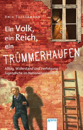 Cover: Anja Tuckermann; Ein Volk, ein Reich, ein Trümmerhaufen